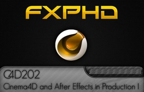 WUP] FXPHD C4D202 - Cinema4D and After Effects in Production